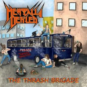 Mentally Defiled - The Thrash Brigade cover art