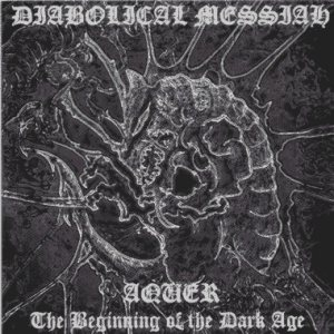 Diabolical Messiah - The Beginning of the Dark Age cover art