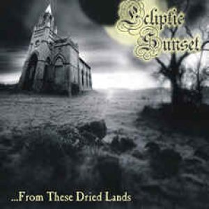 Ecliptic Sunset - ...from These Dried Lands cover art
