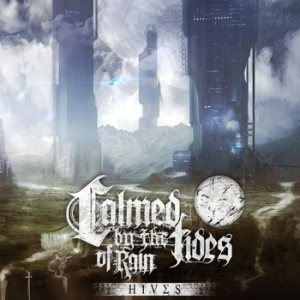 Calmed by the Tides of Rain - Hives cover art