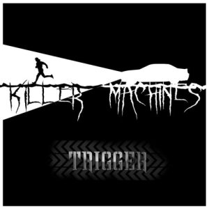 Trigger - Killer Machines cover art