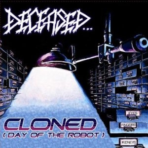 Deceased - Cloned (Day of the Robot) cover art