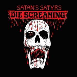 Satan's Satyrs - Die Screaming cover art