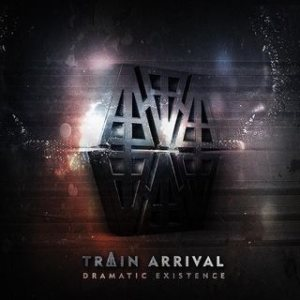 Train Arrival - Dramatic Existence cover art
