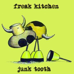 Freak Kitchen - Junk Tooth cover art