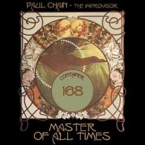 Paul Chain - The Improvisor - Master of All Times cover art
