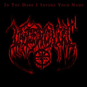 Undemoniac - In the Dark I Invoke Your Name cover art