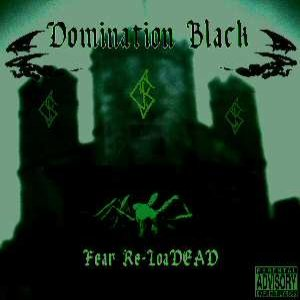 Domination Black - Fear Re-LoaDEAD cover art