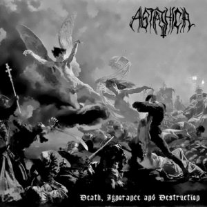 Astathica - Death, Ignorance and Destruction cover art