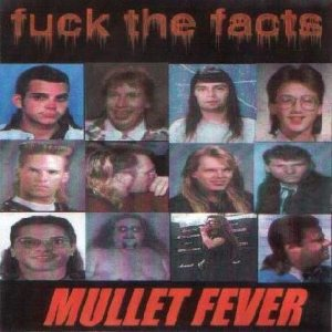 Fuck the Facts - Mullet Fever cover art