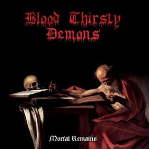 Blood Thirsty Demons - Mortal Remains cover art