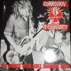 Corrosion of Conformity - Six Songs With Mike Singing cover art