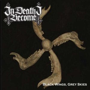 In Death I Become - Black Wings, Grey Skies cover art