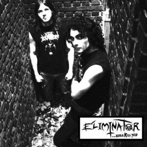 Eliminator - ...Will Kill You cover art