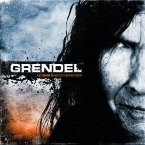 Grendel - A Change Through Destruction cover art