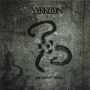 Yyrkoon - Unhealthy Opera cover art