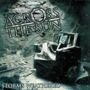 Across The Sun - Storms Weathered cover art