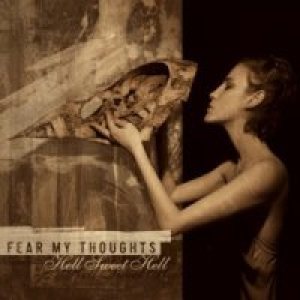 Fear My Thoughts - Hell Sweet Hell cover art