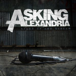 Asking Alexandria - Stand Up and Scream cover art