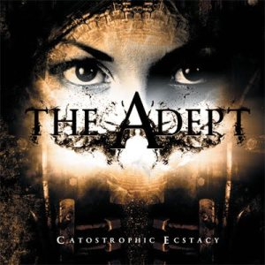 The Adept - Catastrophic Ectasy cover art