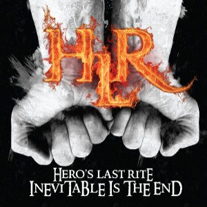 Hero's Last Rite - Inevitable Is the End cover art