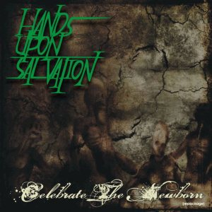 HANDS UPON SALVATION - Celebrate the Newborn [Repackaged] cover art