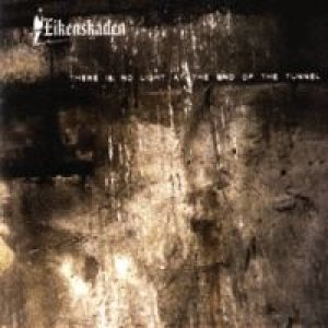Eikenskaden - There Is No Light At the End of the Tunnel cover art
