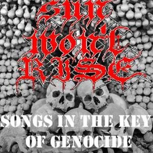 Sun Won't Rise - Songs in the Key of Genocide cover art