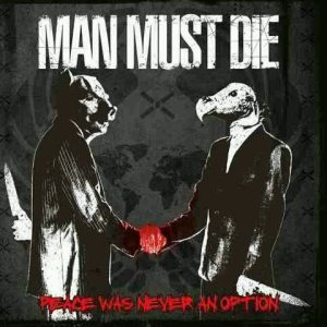 Man Must Die - Peace Was Never an Option cover art