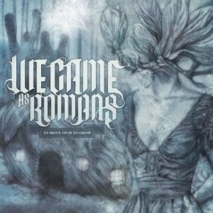We Came As Romans - To Move on Is to Grow cover art