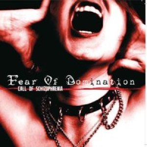 Fear of Domination - Call of Schizophrenia cover art