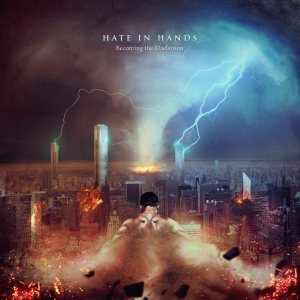 Hate In Hands - Becoming the Maelstrom cover art