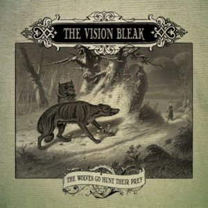 The Vision Bleak - The Wolves Go Hunt Their Prey cover art