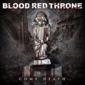 Blood Red Throne - Come Death cover art