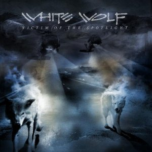 White Wolf - Victim of the Spotlight cover art