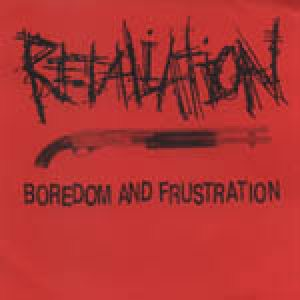 Retaliation - Boredom and Frustration cover art