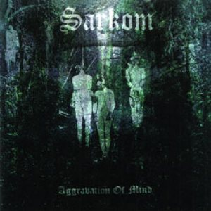 Sarkom - Aggravation of Mind cover art