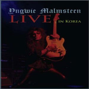 Yngwie Malmsteen - Live in Korea cover art