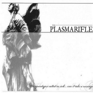 the Plasmarifle - The Apocalypse Called in Sick... cover art