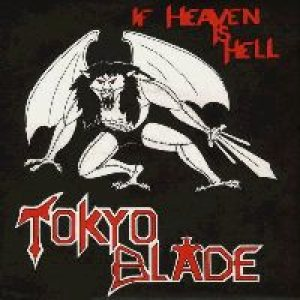 Tokyo Blade - If Heaven Is Hell cover art