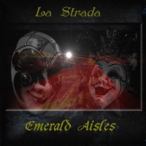 Emerald Aisles - La Strada cover art