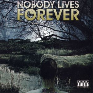 Nobody Lives Forever - Cradle Bay cover art