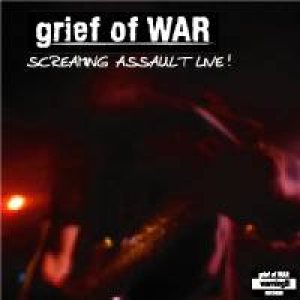 Grief of War - Screaming Assult Live! cover art