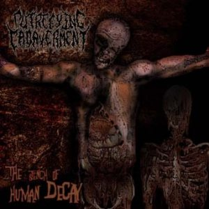 Putrefying Cadaverment - The Stench of Human Decay cover art