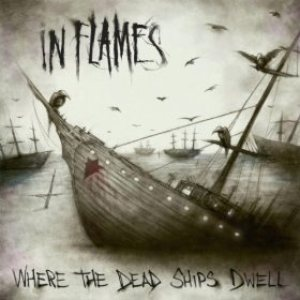 In Flames - Where the Dead Ships Dwell cover art