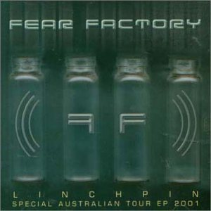 Fear Factory - Linchpin : Special Australian Tour EP 2001 cover art