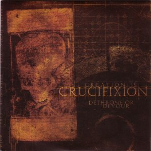 Creation Is Crucifixion - Dethrone or Devour cover art