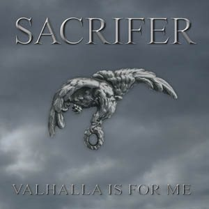 Sacrifer - Valhalla Is for Me cover art