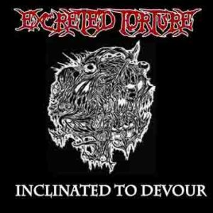 Excreted Torture - Inclinated to Devour cover art