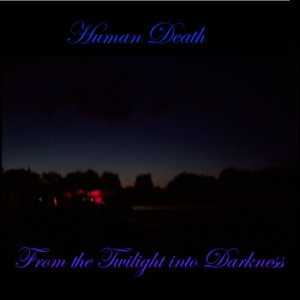 Human Death - From the Twilight into Darkness cover art
